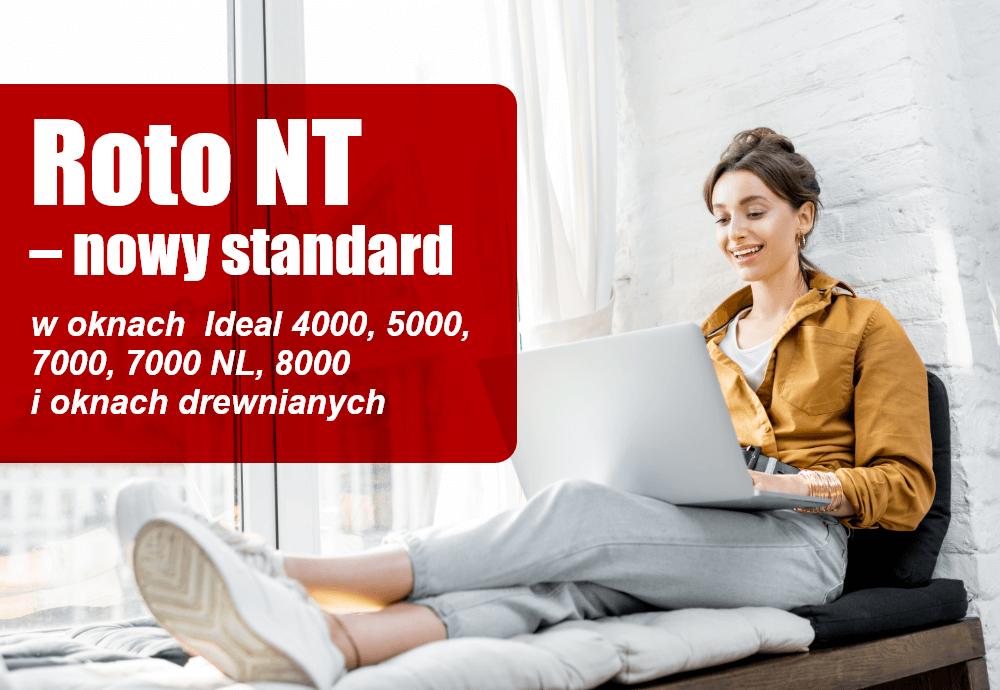 Roto NT – nowy standard w oknach Ideal 4000, 5000, 7000, 7000 NL, 8000 i oknach drewnianych